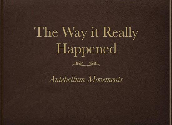 Project: Antebellum Reform Movements (William B.)